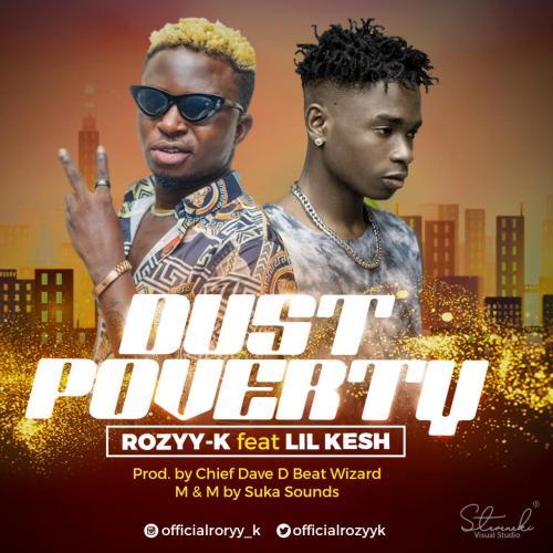 Rozyy-K ft. Lil Kesh - Dust Poverty
