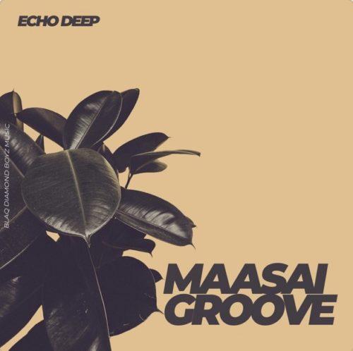 Echo Deep - Maasai Groove Mp3 Audio Download