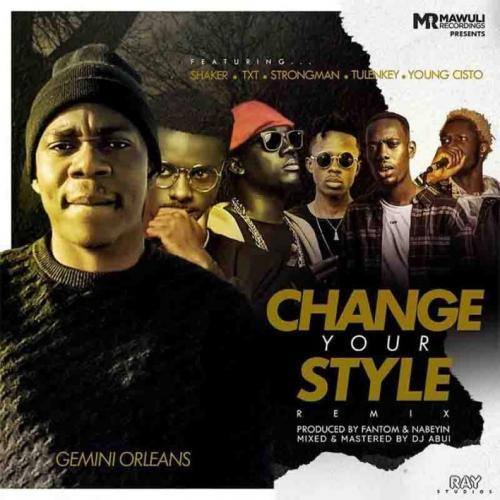 Gemini Orleans - Change Your Style (Remix) Ft. Tulenkey, Strongman, Shaker, Young Cisto, TXT